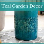 Teal Garden Decor